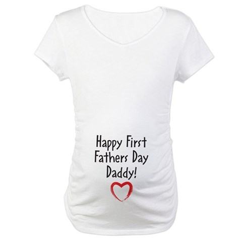 Product Image of Happy First Fathers Day Daddy! Maternity T-Shirt