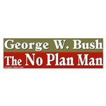 Bush No Plan Man Bumper Sticker