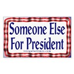 Someone Else for President Sticker