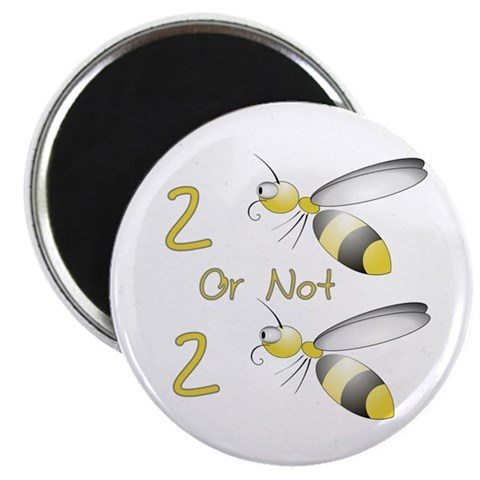 2 BEE or not 2 BEE  Hobbies 2.25 Magnet 10 pack by CafePress