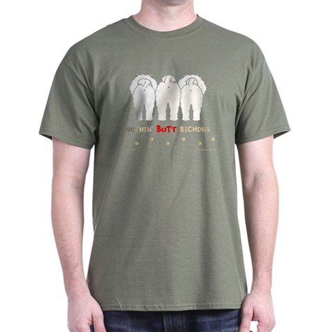 Nothin' Butt Bichons Green T-Shirt Funny Dark T-Shirt by CafePress