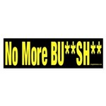 No More Bu**sh** Sticker (Bumper)