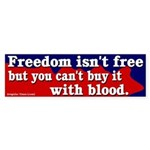 No, freedom isn't free bumper sticker
