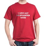 Love My Firefighter Wife Dark T-Shirt