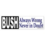 Bush: Always Wrong Sticker (Bumper)