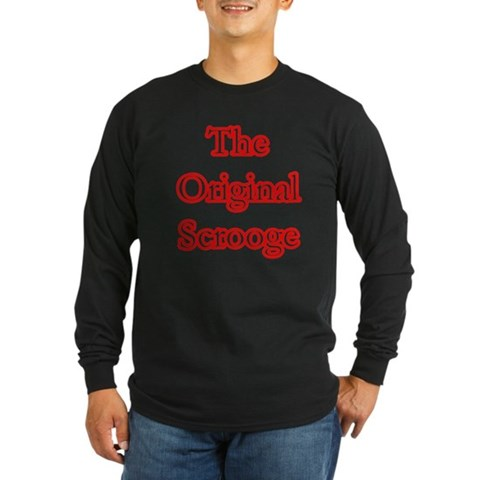 The Original Scrooge Christmas Long Sleeve Dark T-Shirt by CafePress