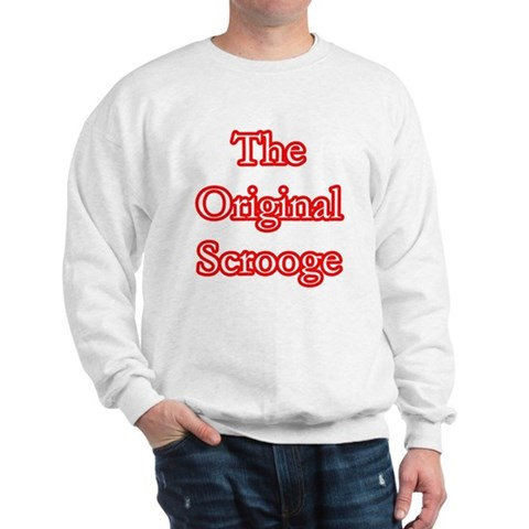 The Original Scrooge Christmas Sweatshirt by CafePress