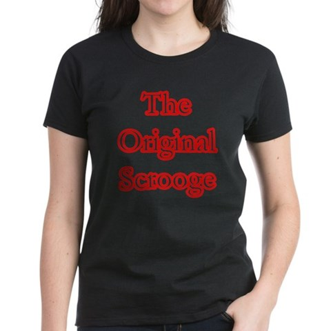 The Original Scrooge Christmas Women's Dark T-Shirt by CafePress