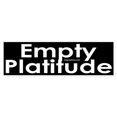Empty Platitude Sticker (Bumper)