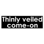 Thinly veiled come-on Sticker (Bumper)