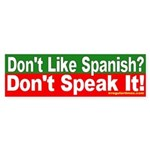 Don't Like Spanish? Sticker (Bumper)