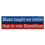 Mama Taught Me Bumper Sticker