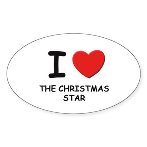 I love the christmas star Oval Sticker Christmas Sticker Oval by CafePress