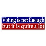 Voting is quite a lot Sticker (Bumper)