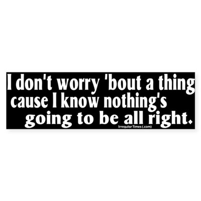 Don't Worry Bumper Sticker - Jazz