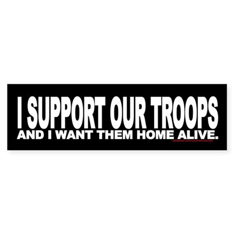 ...and I want them home alive  Peace Bumper Sticker by CafePress