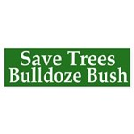Save Trees Bulldoze Bush Sticker (Bumper
