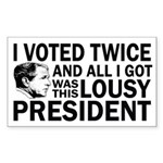 I Voted Twice and all I Got (bumper sticker)