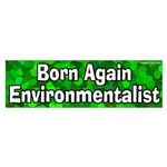 Born Again Environmentalist Sticker