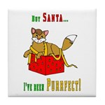 But Santa... Tile Coaster