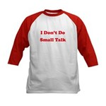 I Don't Do Small Talk Kids Baseball Jersey