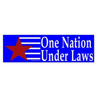 One Nation Under Laws (bumper sticker)