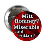 Mitt Romney Miserable and Rotten Button