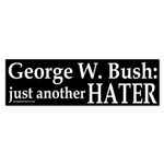 Bush: just another Hater Sticker (Bumper