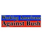 Working Americans Bush Bumper Sticker