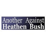 Another Heathen Against Bush (Sticker)