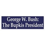 Bush: The Bupkis President (bumper stick