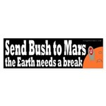Send Bush to Mars Bumper Sticker