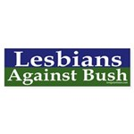 Lesbians Against Bush (bumper sticker)