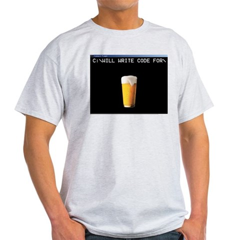 Will Write Code For Beer Ash Grey T-Shirt Beer Light T-Shirt by CafePress