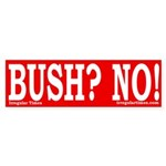 Bush? No! Sticker (Bumper)