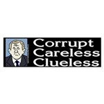 Bush: Corrupt, Careless, Clueless