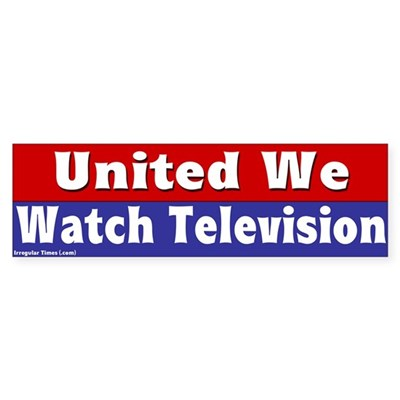 United We Watch Television Bumper Sticke