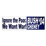We Want War! Bush-Cheney '04 (sticker)