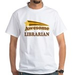 Awesome Librarian White T-Shirt
