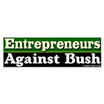 Entrepreneurs Against Bush Bumper Sticker