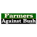 Farmers Against Bush Bumper Sticker