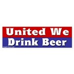 United We Drink Beer Bumper Sticker