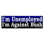 Unemployed Against Bush (Bumper Sticker)