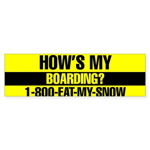 1-800-EAT-MY-SNOW Cool Bumper Sticker by CafePress
