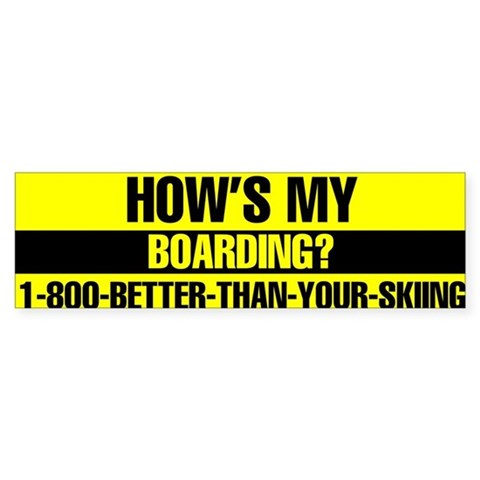 1-800-BETTER-THAN-YOUR-SKIING Cool Bumper Sticker by CafePress