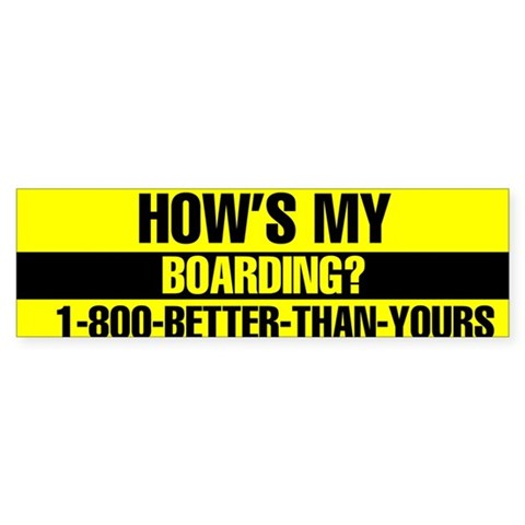 1-800-BETTER-THAN-YOURS Cool Bumper Sticker by CafePress
