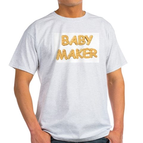 BABY MAKER for pregnancy Ash Grey T-Shirt Baby Light T-Shirt by CafePress