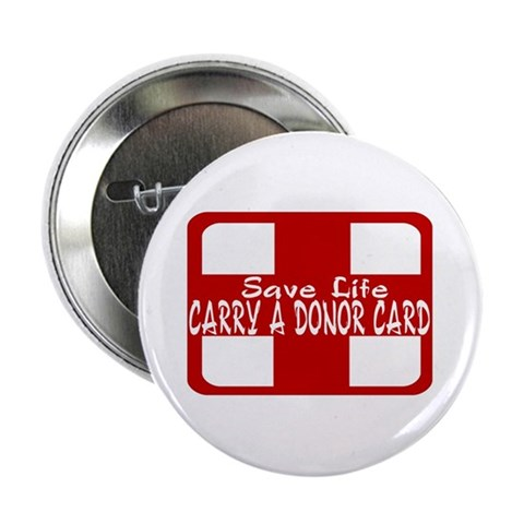 ...Donor Card... Button Badge Awareness 2.25 Button by CafePress
