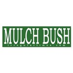 Mulch Bush (Bumper Sticker)