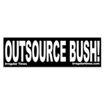 Outsource Bush! (Bumper Sticker)